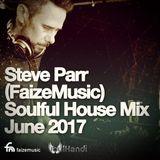 FaizeMusic Soulful/House Mix June 2017