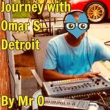 Journey with Omar S - Detroit