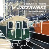 """BeatChronic presents """"Maybe Belgium"""" #7 : Jazzawesz"""