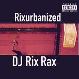 Rix Rax Urbanized Radio February 2016