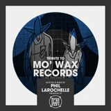 Tribute to MO' WAX RECORDS - Selected by Phil Larochelle