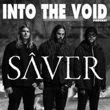 Into The Void Podcast - Sâver