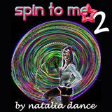 Natalia Dance- Spin to Me Vol 2