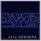 DJ Svogers Best Opening Tracks of 2012