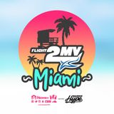 FLIGHT 2MV to Miami 2016 featuring Barrie Hype