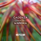 Cadenza Podcast | 208 - Wareika (Cycle)