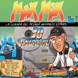 MAX MIX 30º ANIVERSARIO - Avance Mix By Mike Platinas