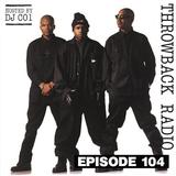 Throwback Radio #104 - DJ CO1 (Throwback Mix)