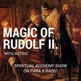 Magic of Rudolf II. - Spiritual Alchemy Show