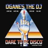 SUPEROGANES - Dare To Be DISCO (Listen or F-CK OFF)
