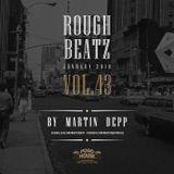 MARTIN DEPP 'Rough Beatz' vol.43 (January 2018)