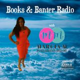 Books & Banter Radio - Featuring: Authors,Books,Writing ,Music and More...