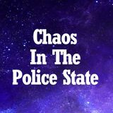Chaos In The Police State