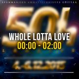 50h - Whole Lotta Love (00:00 - 02:00)