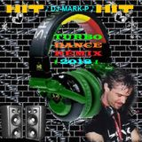 ♪ DJ-MARK-P ♪ TURBO ! RÉMIXES d(º1º)b DANCE ! MÉGA ! HITS ! 2018