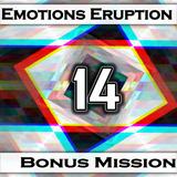 Emotions Eruption [Bonus Mission 14 'Acceleration']