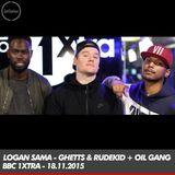 Logan Sama, Rudekid, Ghetts, Oil Gang - BBC 1xtra - 18.11.2015