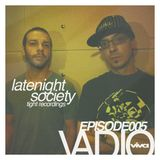 VADIO 005 :: Latenight Society (Viva, Tight, Nordic Trax)