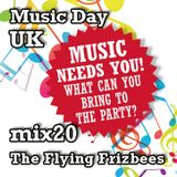 Music Day UK - mix series 20 - The Flying Frizbees