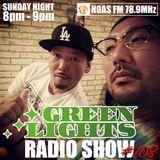 Green Lights Radio Show [#108]  Aug 17, 2014 - Noas FM 78.9 (JOZZ0AX-FM)