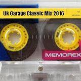 UK Garage Classics Mix 2016