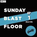 SUNDAY BLAST FLOOR EP 1 (Short Mix)