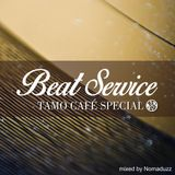 Beat Service Special for TAMO Cafe