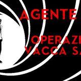 Agente 0069 - Operazione Vacca Sacra