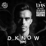 D_Know (CPT) - In Das We Trust Exclusive Guestmix [19.06.2016]