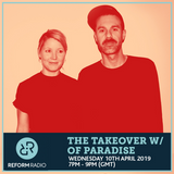 The Takeover w/ Of Paradise 10th April 2019
