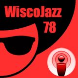 WiscoJazz-Cast: Episode 078