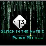 GLITCH IN THE MATRIX Promo Mix