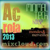 [Mondes & Merveilles] minimal tech house funky Disco Minimal Mixed by Ac Rola 2013 N'joy it !!!