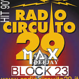 MAX TESTA DEEJAY on RADIO CIRCUITO 29 (Block 23)