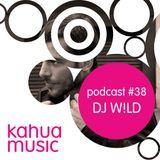 Kahua Music Podcast #38 - DJ W!LD