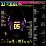 The Rhythm Of The 90's Vol. 5 ( Mixed By Dj Rolee )