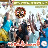 SRI & JOAKIN : RATHA YATRA FESTIVAL MIX : LOS ANGELES