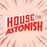 House to Astonish - Episode 150 - Podcast Backwards Three Times