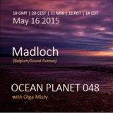 Madloch - Ocean Planet 048 Guest Mix [May 16 2015] on Pure.FM