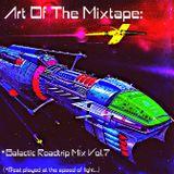 Art Of The Mixtape: Galactic Roadtrip Mix Vol.7