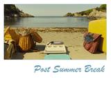POST SUMMER BREAK