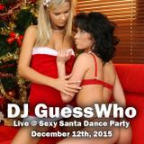 DJ GuessWho @ Sexy Santa Dance Party