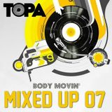 TOPA-Body movin mixed up 7 (live mix,funky/disco house)