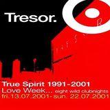 Senze / Marshall Jefferson / Blake Baxter @ Love Week 2001 True Spirit - Tresor Berlin - 21.07.2001