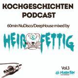 Heiß & Fettig - Kochgeschichten Podcast Vol.3 #Hashtek