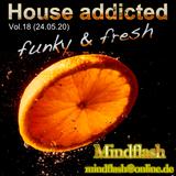 House addicted Vol. 18 (24.05.20)