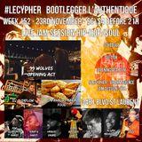 #LECYPHER WEEK 152 2017-11-23. 99 Wolves, DJ Overflow, Empanadas Maria