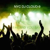 DJ CLOUD-9 I HEARD YOU SAY