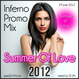 Summer Of Love 2012 - Inferno Promo Mix (29 June 2012)
