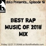 Dolo Presents Mix Music Series on Bondfire Radio Episode 19: Best Of Rap 2018